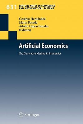 Artificial Economics By Hernandez, Cesareo (EDT)/ Posada, Marta (EDT)/ Lopez-paredes, Adolfo (EDT)